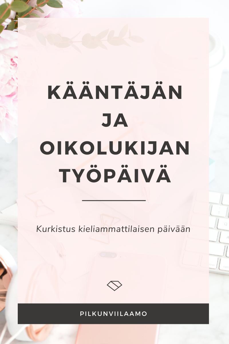 Millainen on kääntäjän ja oikolukijan työpäivä?