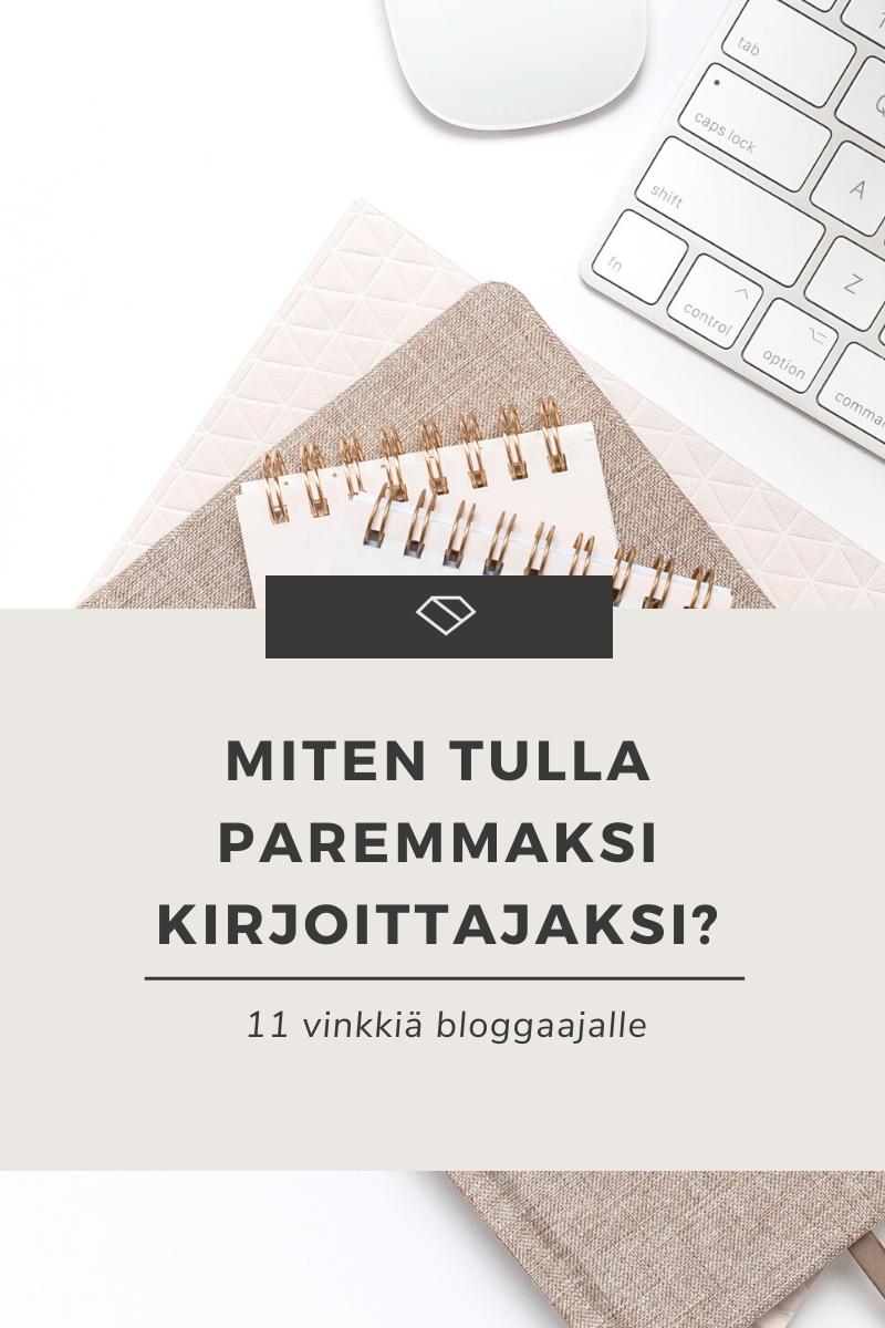 Miten tulla paremmaksi kirjoittajaksi? 11 vinkkiä bloggaajalle